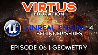 Unreal Engine 4 Beginner Tutorial Series - #6 Primitive Geometry