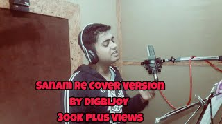 SANAM RE  - Studio Cover | Digbijoy Acharjee | Cover | Piano Version