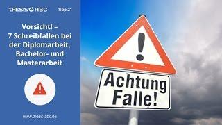 Thesis-ABC Tipp 21: Vorsicht! - 7 Schreibfallen bei der Diplomarbeit, Bachelor- und Masterarbeit