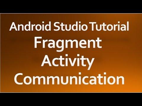Android Studio Tutorial - 41 - Fragment Activity Communication