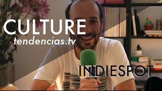 Indiespot: 7 años del mejor Indie - Tendencias.tv #689