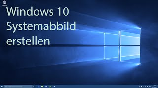 Windows 10 - Systemabbild erstellen