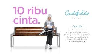 Thumbnail of GRATEFULATO – Episode 1 : 10 Ribu Cinta #SelaluBersyukur – Wardah Original Series