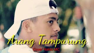 Download Mp3 Arang Tampurung  Cover_naldo Mc  2020
