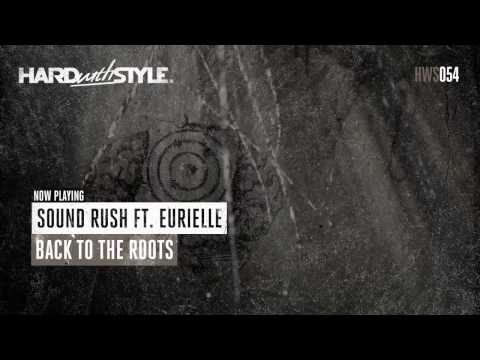 Sound Rush ft. Eurielle - Back To The Roots