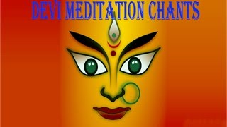 Ya Devi Sarva Bhuteshu Shakti Rupena Samsthita |  Devi Meditation Chants