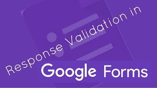 Response Validation in Google Forms