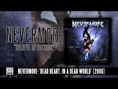 NEVERMORE - Believe In Nothing (Album Track)