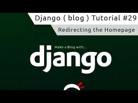 Django Tutorial #29 - Redirecting the Homepage