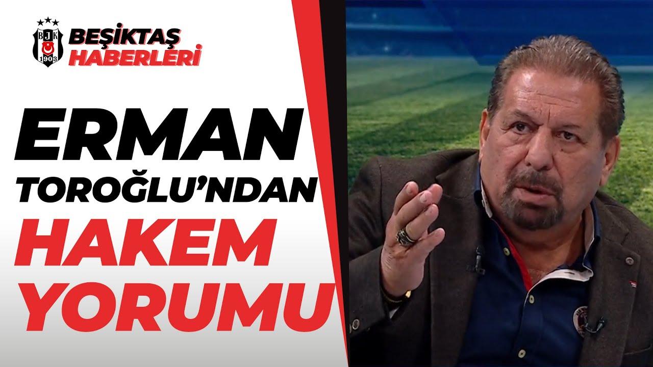 Erman Toroğlu, Derbinin Hakemi Cüneyt Çakır' Yorumladı