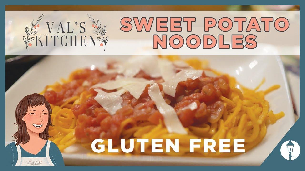 Gluten Free Sweet Potato Noodles Val S Kitchen Youtube