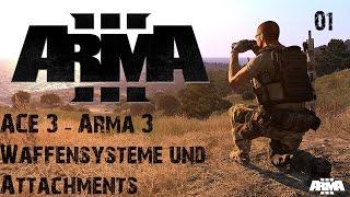 [ACE 3] Modvorstellung #01: Endlich Ace - Waffen und Attachments Part 01 [GERMAN HD] [ARMA 3]