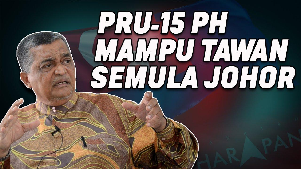 PRU15 PH Mampu Tawan Semula Johor