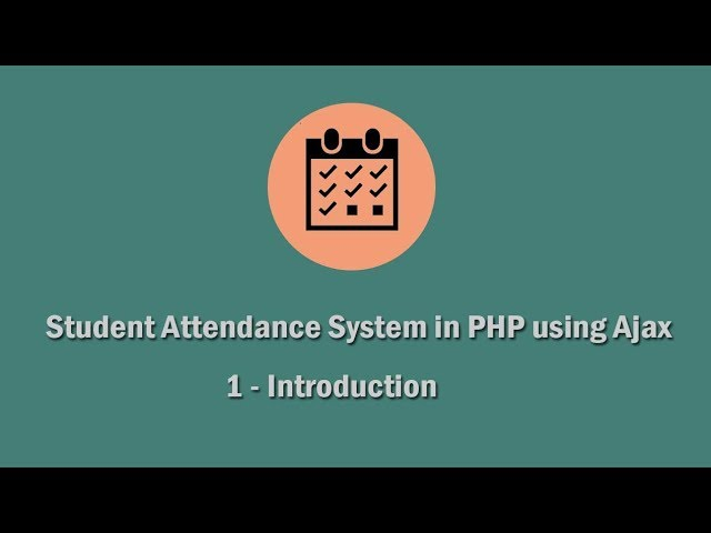 Student Attendance System in PHP using Ajax - 1 - Introduction