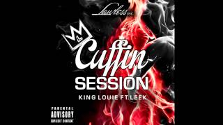 King Louie - Cuffin Session ft. Leek