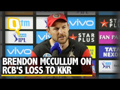 IPL 2018: Brendon McCullum on RCB's Loss to KKR | The Quint
