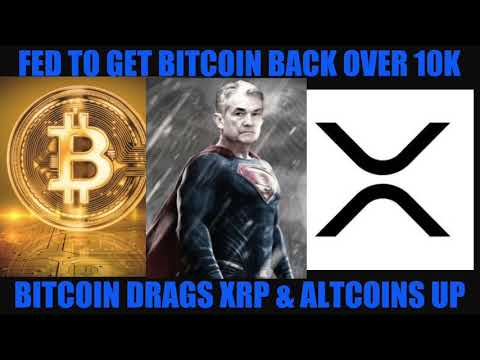 FED PUMPING MARKETS WILL GET BITCOIN BACK OVER 10K! BITCOIN DRAGS XRP & ALTCOINS UP!
