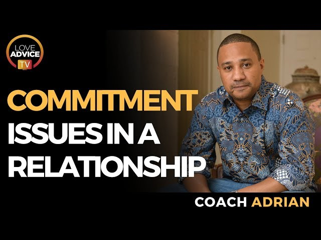 Commitment Issues | Dating Someone With Commitment Issues