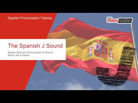 The Spanish J Sound - Master The Pronunciation Of Jota In Spanish