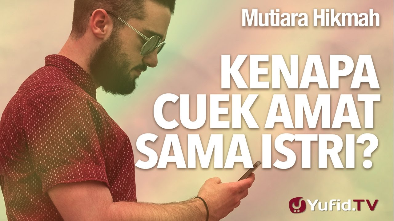 Mutiara Hikmah Kenapa Cuek Amat Sama Istri Ustadz Dr Syafiq Riza Basalamah Ma