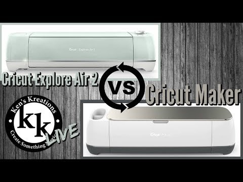 Cricut Maker Vs. Cricut Explore Air 2