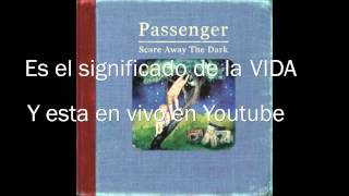 Passenger - Scare Away the Dark, Subtitulada.