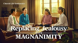 "2020 Christian Testimony Video | ""Replacing Jealousy With Magnanimity"""