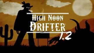 High Noon Drifter - v1.2 Update Trailer