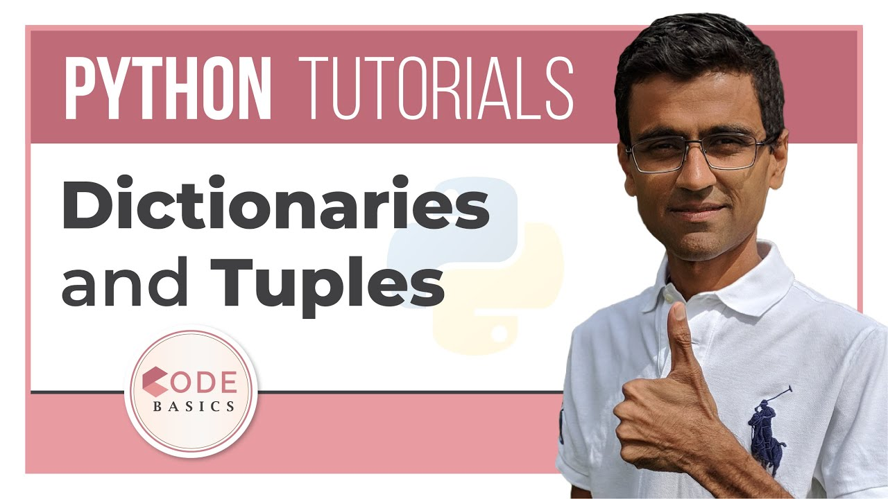 Python Tutorial - 11  Dictionaries and Tuples