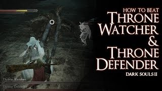 How to Beat the Throne Watcher and Throne Defender bosses - Dark Souls 2