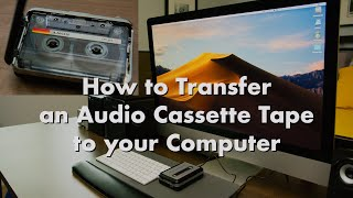 Audio Cassette Tape to your Computer (Mac or PC) - Cassette Tape to mp3
