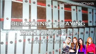 BLACKPINK – PLAYING WITH FIRE (???) {Lyre Cover}