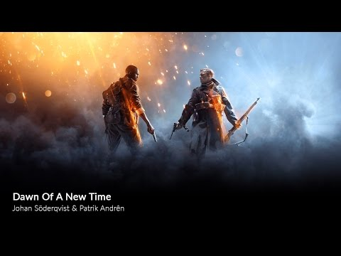 Battlefield 1 - Dawn Of A New Time [ 1 Hour ] - HQ Extended Version