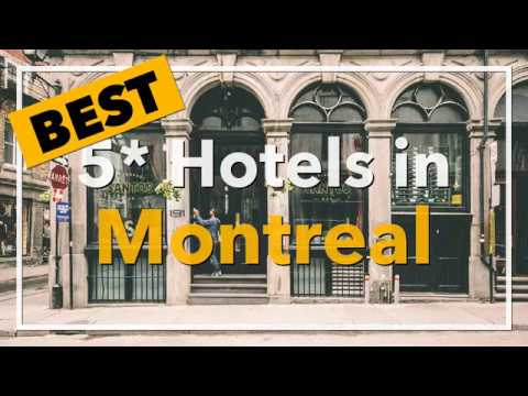 🔴 Best 5 Star Hotels In Montreal, Canada