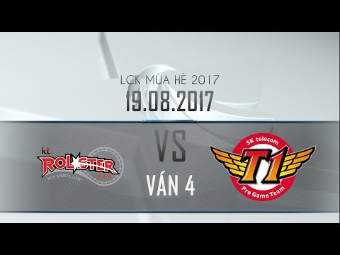[19.08.2017] KT vs SKT [LCK Hè 2017][Playoff - Ván 4]