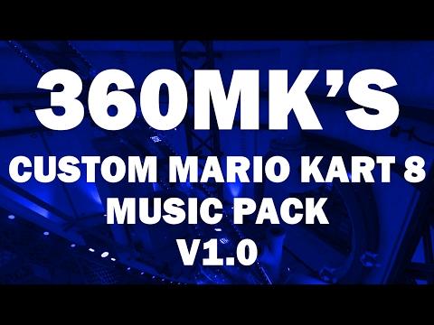 360MK's Custom Mario Kart 8 Music Pack V1.0 (MK8 Music Hacks w/ DOWNLOAD)