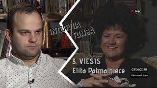 INTERVIJA TUMSĀ / 3. EPIZODE / MĀKSLINIECE ELITA PATMALNIECE