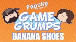 Game Grumps Remix: Popsky - Banana Shoes