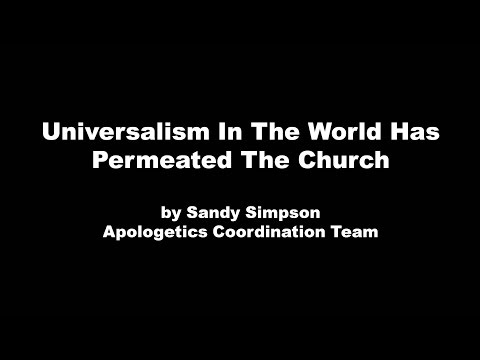 Universalism in the World has Permeated the Church by Sandy Simpson