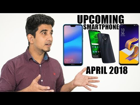 Top Upcoming Smartphones Expected To Launch in April 2018 in India [Hindi हिन्दी]