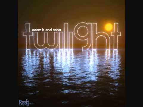 Adam K & Soha - Twilight (Original Mix)