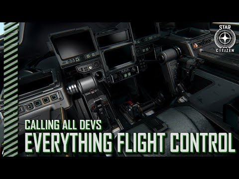 Star Citizen: Calling All Devs - Everything Flight Control and More