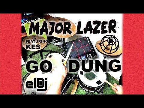 Major Lazer - Go Dung ft. Kes Remix (Drum Cover)
