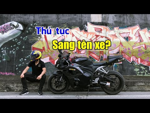 Thủ tục sang tên đổi chủ xe máy,xe PKL như thế nào? Motovlog Cbr600