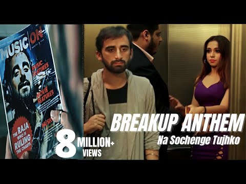 Na Sochenge Tujhko | BREAKUP ANTHEM | Full Official Video | Rajeev Raja | Aditya Dev