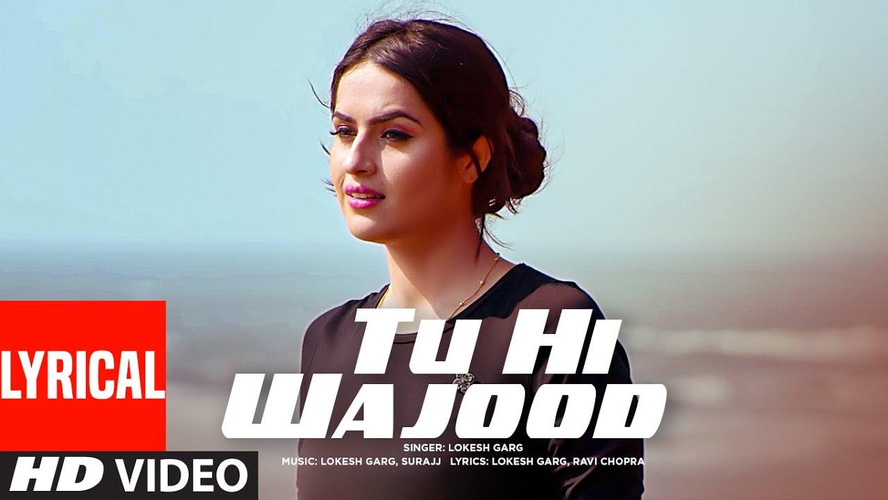 Tu Hi Wajood Lyrical Video Song | Lokesh Garg Feat. Aman Hundal