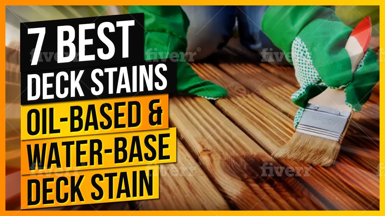 6 Best Deck Stains Oil Based Water Based Deck Stain Youtube