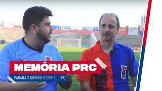 MEMÓRIA PRC   Paraná x Grêmio (Copa Sul 99)