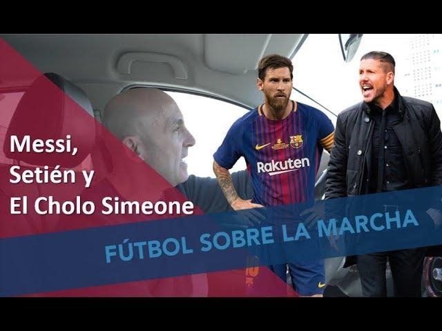 Messi, Setién y el desplome del Atleti del Cholo. Mis reflexiones. #MundoMaldini