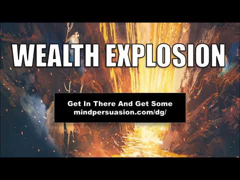 Wealth Explosion - Attract Money And Wealth In Abundance - Subliminal Affirmations
